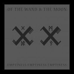 Of The Wand and the Moon - : Emptiness : Emptiness : Emptiness :, Digi CD