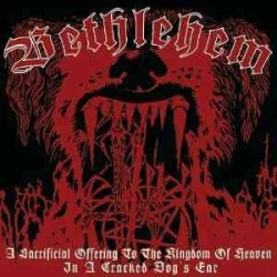 Bethlehem - A Sacrificial Offering to the Kingdom of Heaven in a Cracked Dog's Ear, CD