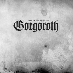 Gorgoroth - Under the Sign of Hell 2011, LP