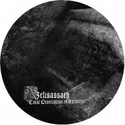 Azelisassath - Total Desecration Of Existence, Pic LP