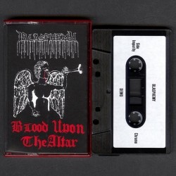 Blasphemy - Blood Upon the Altar, Tape