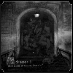 Azelisassath - Past Times of Eternal Downfall, MLP