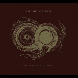 One Tail, One Head - Worlds Open, Worlds Collide, Digi CD