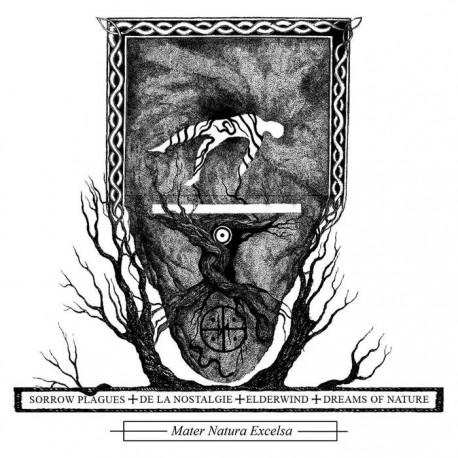 Sorrow Plagues / De La Nostalgie / Elderwind / Dreams of Nature - Mater Natura Excelsa, Digi CD