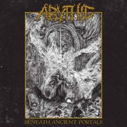 Abythic - Beneath Ancient Portals, CD