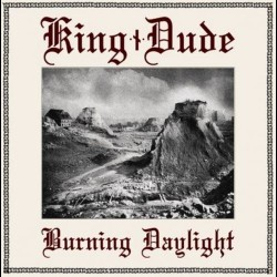 King Dude - Burning Daylight, Digi CD