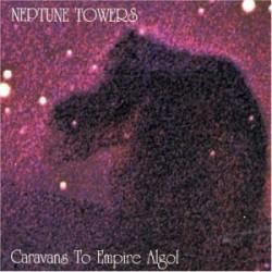 Neptune Towers - Caravans To Empire Algol, LP