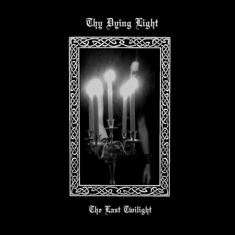 Thy Dying Light - The Last Twilight, MLP