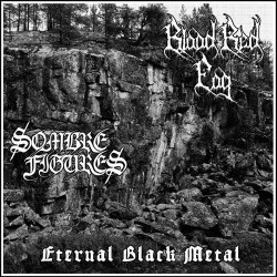 Blood Red Fog / Sombre Figures - Eternal Black Metal, LP