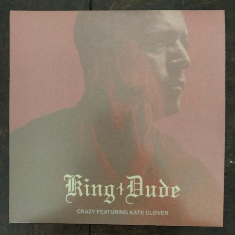 King Dude - Crazy / Never Let Me Go, EP