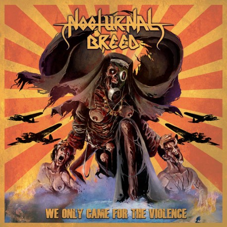 Nocturnal Breed - We Only Came For The Violence, CD