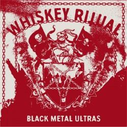 Whiskey Ritual -  Black Metal Ultras, LP