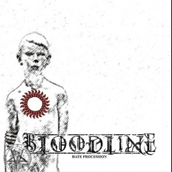 Bloodline - Hate Procession, LP