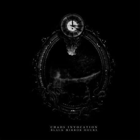 Chaos Invocation - Black Mirror Hours, CD
