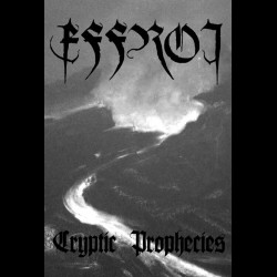 Effroi - Cryptic Prophecies, Tape