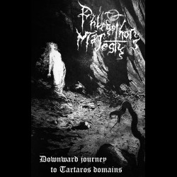 Phlegethon's Majesty - Downward Journey to Tartaros Domains, Tape