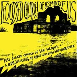 Flooded Church of Asmodeus - Piss Soaked Church of the Wrong: A Total Holocaust of Those Who Turn the Other Cheek, LP