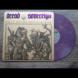 Dread Sovereign - Pray To The Devil In Man, MLP