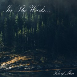 In The Woods... - Isle Of Men, Digi CD