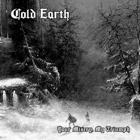 Cold Earth - Your Misery, My Triumph, CD