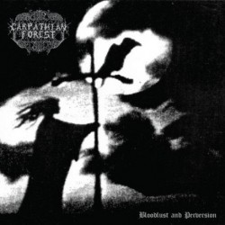 Carpathian Forest - Bloodlust and Perversion, DLP
