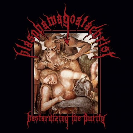 Blasphamagoatachrist - Bastardizing the Purity, LP