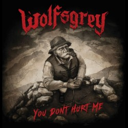 Wolfsgrey - You Don't Hurt Me, CD