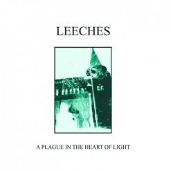 Leeches - A Plague In The Heart of Light, LP