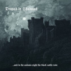 Draped in Shadows - .​.​.​and in the autumn night the black castle rose, LP