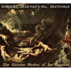 Shibalba / Dead Man's Hill / Deathwalk - The Circular Shades Of The Equinox CD (Corners bend)