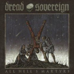 Dread Sovereign - All Hell's Martyrs, DLP