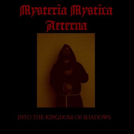 Mysteria Mystica Aeterna - Into the Kingdom of Shadows, Digi CD