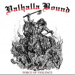 Valhalla Bound - Force of Violence, LP