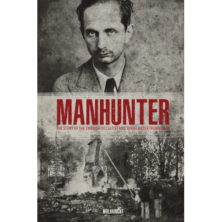 Manhunter, The Story of the Swedish Occultist and Serial Killer Thurneman, Book