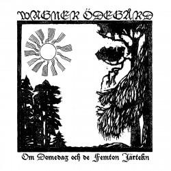 Wagner Ödegård - Om Domedag Och De Femton Järtekn, LP