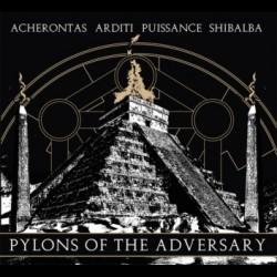 Acherontas / Puissance / Shibalba / Arditi - Pylons of the Adversary, Digi CD