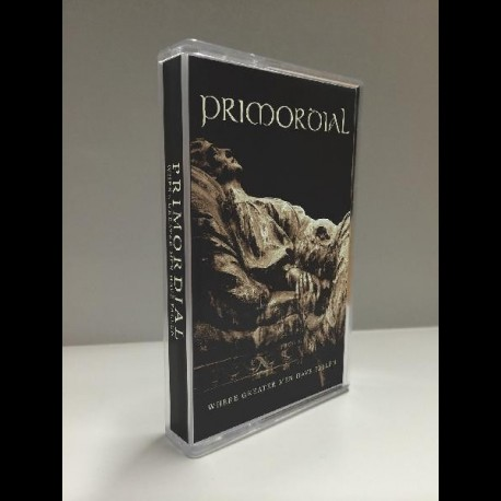 Primordial - Where Greater Men Have Fallen, Tape